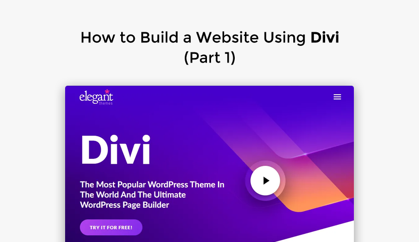 How to Build a Website Using Divi (Part 1)