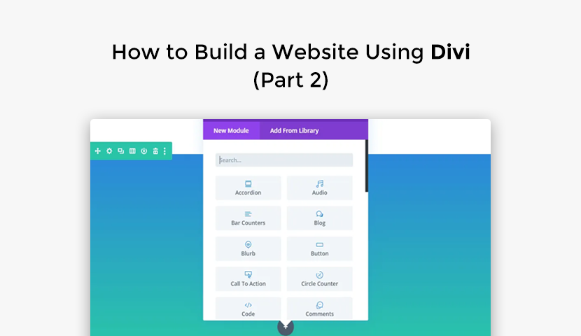 How to Build a Website Using Divi (Part 2)