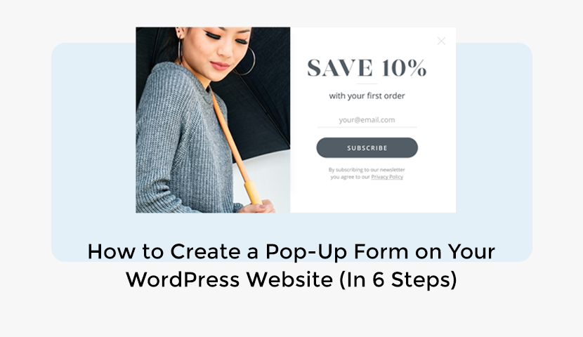 How to Create a Pop-Up Form on Your WordPress Website (In 6 Steps)