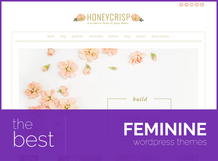 The Best Feminine WordPress Themes for Building Gorgeous Personal Blogs, Fashion Blogs, and Businesses
