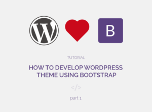 how to develop wordpress theme using boostrap