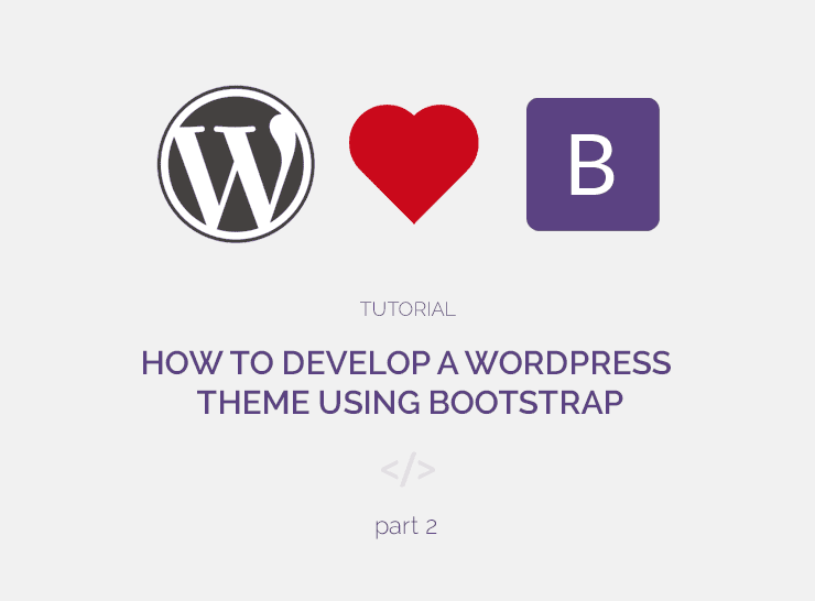 How to Develop a WordPress Theme Using Bootstrap (Part 2)